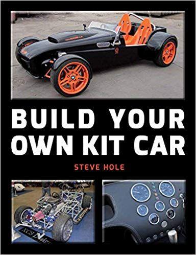 Build Your Own Kit Car: Steve Hole: 9781847975461: Amazon