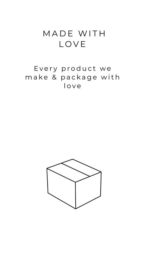Made & Packaged with LOVE