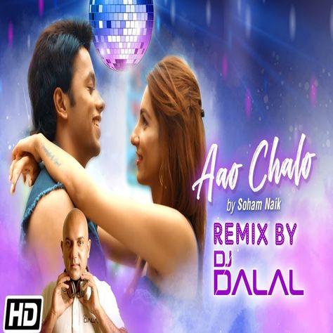 Aao Chalo Remix Dj Dalal London Soham Naik Shivang Mathur Latest Hindi Song 2019 Download Now Https Www Hearthis At Allindia In 2020 Soham Concert London