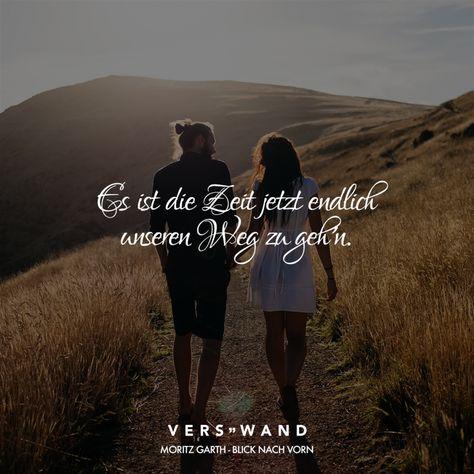 Visual Statements®️ Es ist Zeit jetzt endlich unseren Weg zu geh'n. - Moritz Garth Sprüche / Zitate / Quotes / Verswand / Musik / Band / Artist / tiefgründig / nachdenken / Leben / Attitude / Motivation