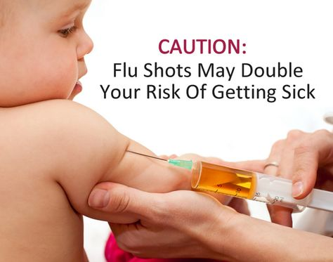 CAUTION: Flu Shots May Double Your Risk Of Getting Sick