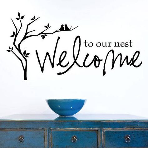wall quotes wall decal welcome to our nest home entry entryway birds