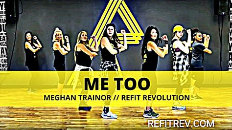 """Me Too"" || Meghan Trainor || dance fitness || REFIT® Revolution"