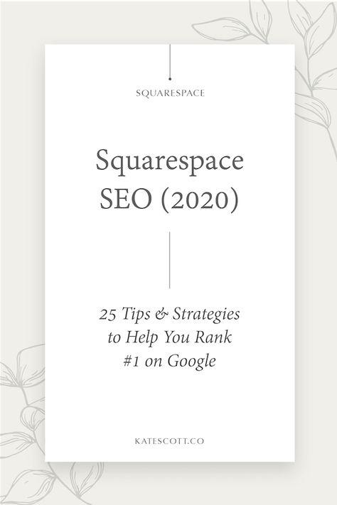 Squarespace SEO (2020) - 25 Ways to Boost Your Google Rank — Squarespace Designer | Kate Scott