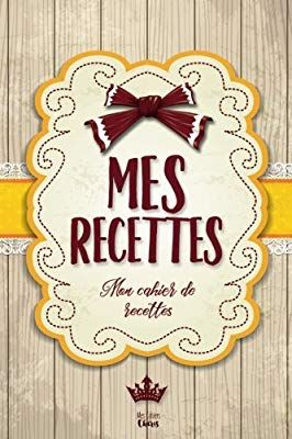 Amazon Fr Mes Recettes Mon Cahier De Recettes Pour 100