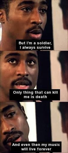 Tupac Isn't that the truth    legend Live by the gun die by the gun