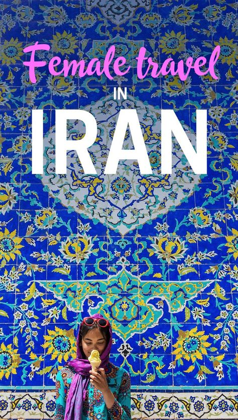 The female traveler's code of conduct for Iran