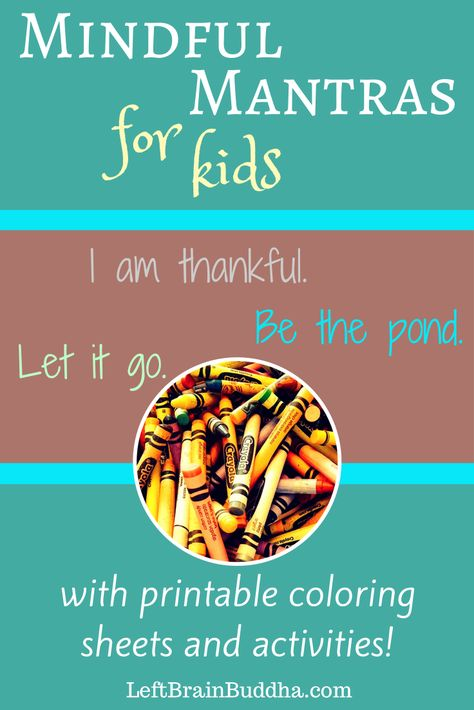 Mindful Mantras for Kids. SO GOOD! (and not just good for kids - explanations are helpful for beginners of any age)