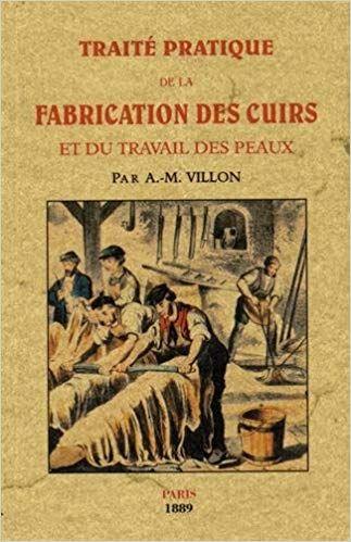 Telecharger Traite Pratique De La Fabrication Des Cuirs Et Du Travail Des Peaux En Ligne Livre Pdf Comic Books Books Book Cover