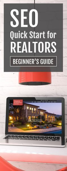 SEO Quick Start for REALTORS | Real Estate Web Site Design by IDXCentral.com - theInsider
