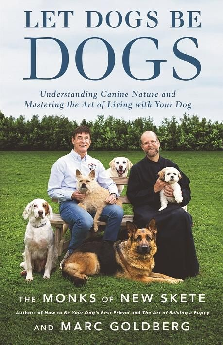 Let Dogs Be Dogs Understanding Canine Nature And Mastering The