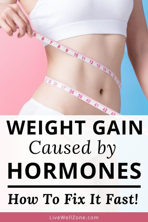Weight Gain Caused by Hormones: How to Reverse It - Live Well Zone