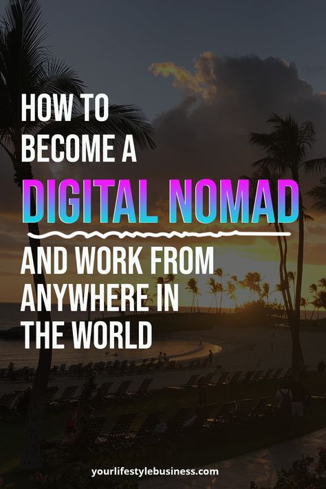 How to Become a Digital Nomad and Work From Anywhere in the World