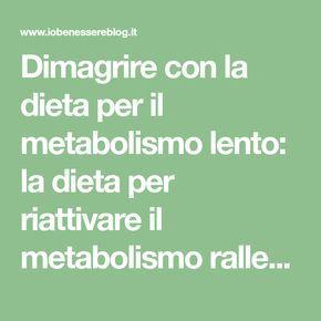 quali cibi mangiare per accelerare il metabolismo dieta proteica per riattivare il metabolismo