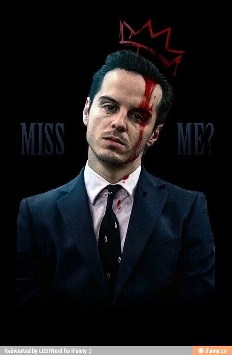 Moriarty - This is so creepy << Did you mean amazing and attractive? I think you meant amazing and attractive