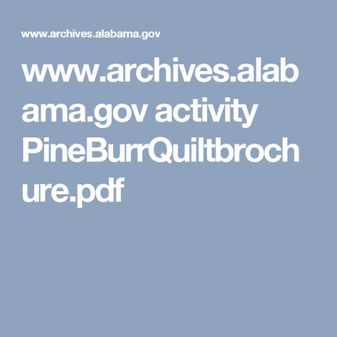 www.archives.alabama.gov activity PineBurrQuiltbrochure.pdf
