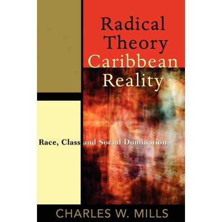 Radical Theory, Caribbean Reality : Race, Class and Social Domination (Paperback)