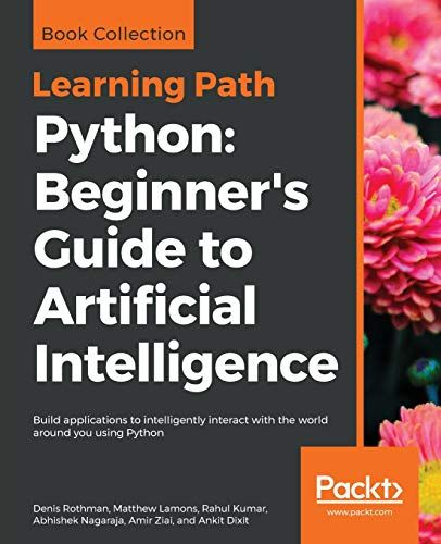 Download Pdf Python Beginners Guide To Artificial Intelligenc Machine Learning Artificial Intelligence Artificial Intelligence Artificial Intelligence Course