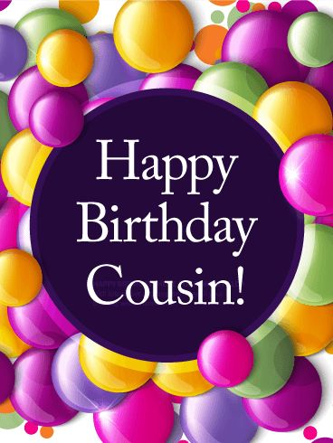 Colorful Bubbles Happy Birthday Card For Cousin Maybe Youre Celebrating Together This Yearor Sending