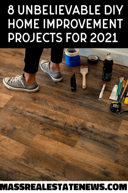 8 Unbelievable DIY Home Improvement Projects for 2021