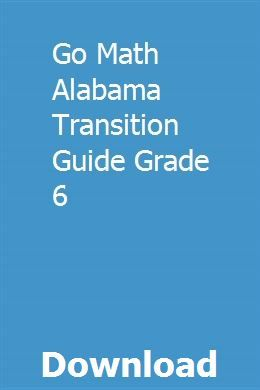 Go Math Alabama Transition Guide Grade 6 | letririnsand | Go