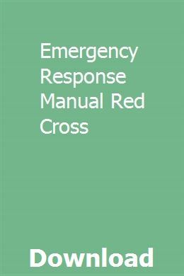 Emergency Response Manual Red Cross Emergency Response Emergency Medical Responder Emergency Response Team