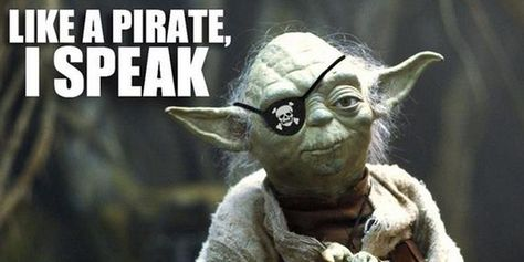 Arrr! Takin' part in #TalkLikeAPirateDay, Yoda be.