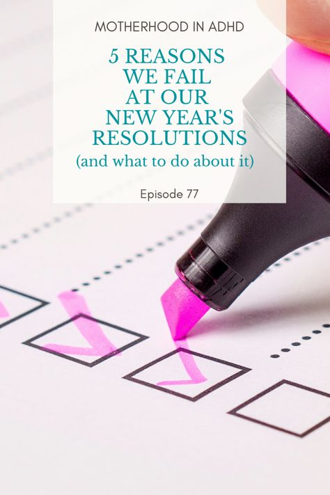 5 Reasons We Fail at our New Year's Resolutions (and what to do about it) #77 — Patricia Sung ▪ Motherhood in ADHD Goal Setting with ADHD #adhd #goalsetting #momlife #planning #newyearsresolutions