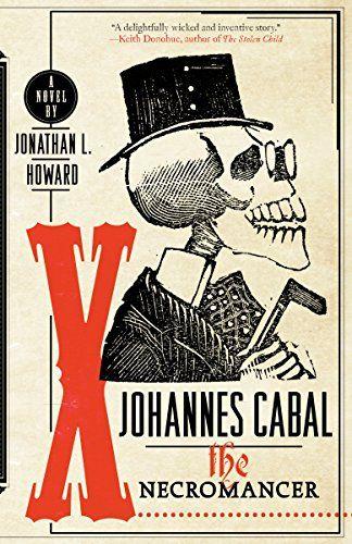Johannes Cabal The Necromancer Johannes Cabal Series By Https Www Amazon Com Dp 0767930762 Ref Cm Sw R Pi Dp U Necromancer Necromancer Book Horror Books