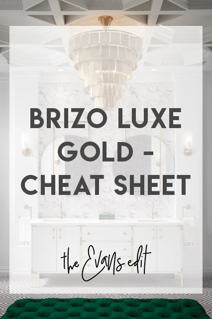 Brizo Luxe Gold – Cheat Sheet – The Evans Edit  Delta Brizo Luxe Gold plumbing fixtures with coordinating hardware, matching knobs, lights, lighting fixtures, mirrors, faucets, shower heads, outlet covers, drawer pulls, and delta brizo luxe gold copycat finishes, complimenting finishes, mixed finishes complimenting fixtures, copycat fixtures, mixed fixtures for bathrooms, kitchens, etc