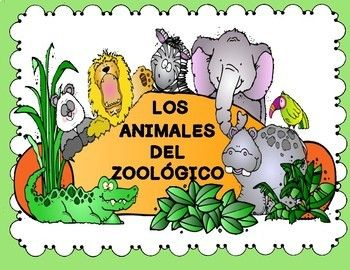 Los Animales Del Zoologico Spanish Classroom Activities Zoo