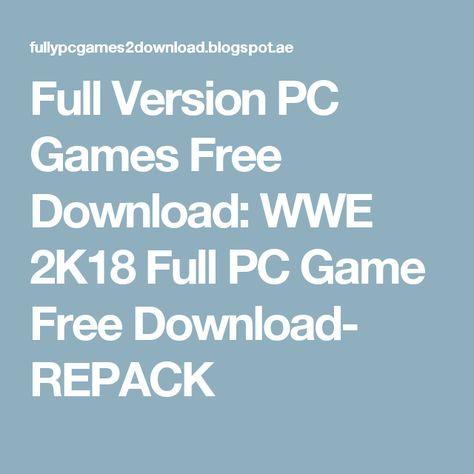 Full Version PC Games Free Download WWE 2K18 Full PC Game Free - resume yeti