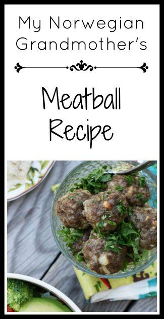 My Norwegian Grandmother S Meatball Recipe Cheap Recipe Blog Meatball Recipes Recipes Norwegian Cuisine