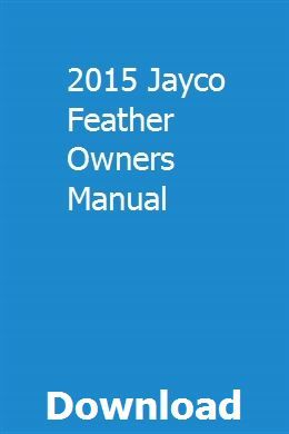 2015 Jayco Feather Owners Manual | diacestena | 1993 ford