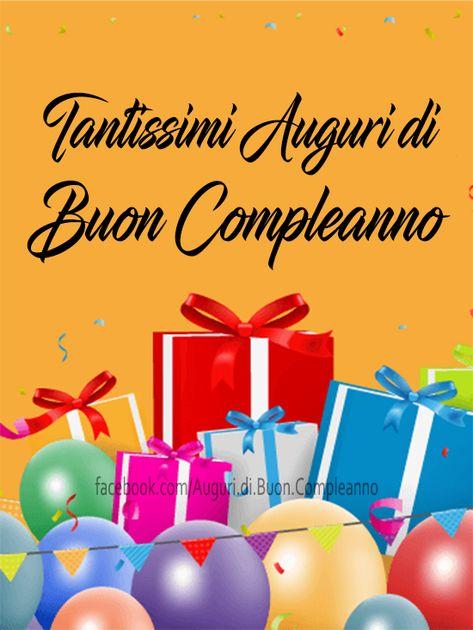 Auguri Di Buon Compleano Tantissimi Auguri Di Buon Compleanno Buon Compleanno Auguri Di Buon Compleanno Immagini Di Buon Compleanno