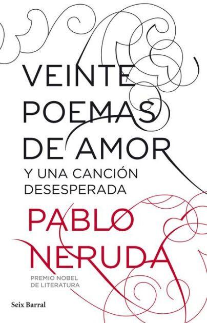 The Paperback Of The Veinte Poemas De Amor Y Una Canción Desesperada Twenty Love Poems And A Song Of De Poemas De Amor Mejores Poemas De Amor Libros De Poesía