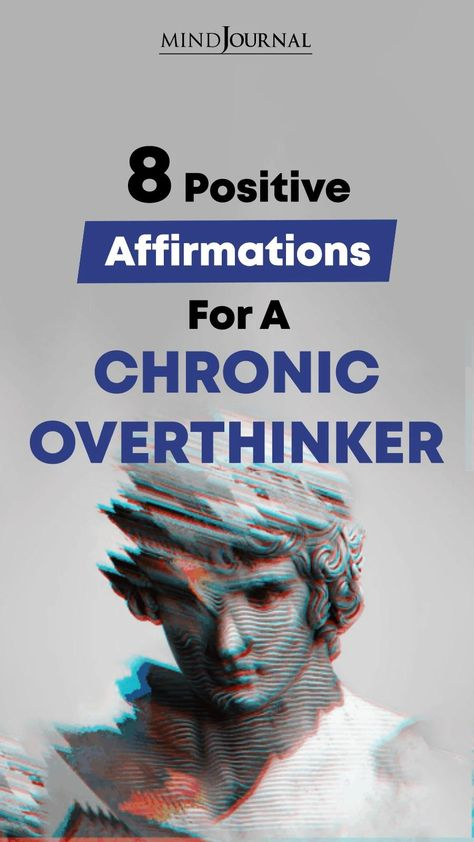 8 Positive Affirmations For You If You Are A Chronic Overthinker