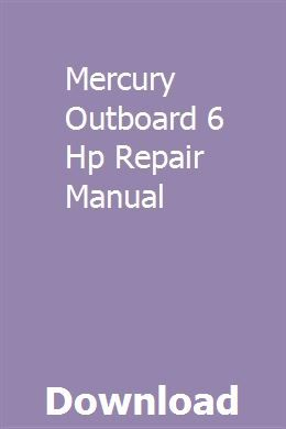 Mercury Outboard 6 Hp Repair Manual | figevivta | Mercury