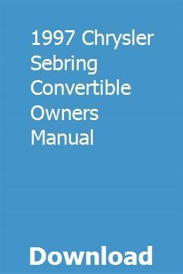 1997 Chrysler Sebring Convertible Owners Manual Sebring Convertible Chrysler Sebring Owners Manuals