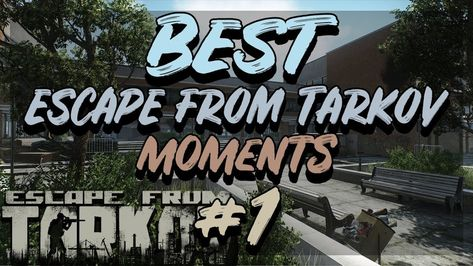 25 Escape From Tarkov Best and Funny Moments images | Clock