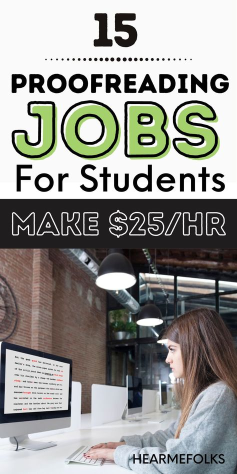 15 Proofreading Jobs for College Students [Up to $25/hr]