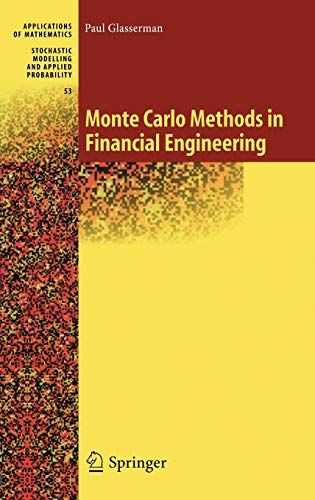 Monte Carlo Methods In Financial Engineering Stochastic Modelling And Applied Probability V 53 In 2021 Monte Carlo Method Financial Engineering Monte Carlo