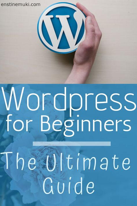 Wordpress for beginners - the Ultimate Guide