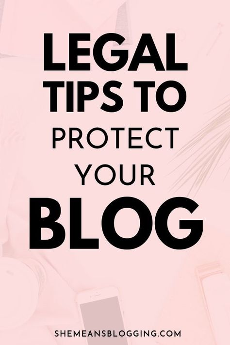 The Ultimate Legal tips to protect your blog