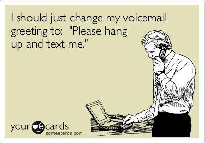 Text me.