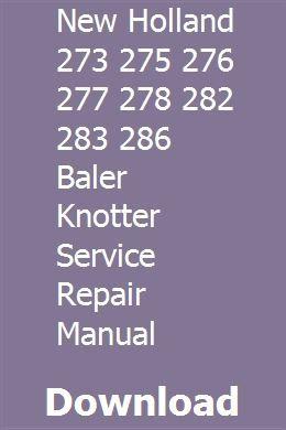 New Holland 273 275 276 277 278 282 283 286 Baler Knotter