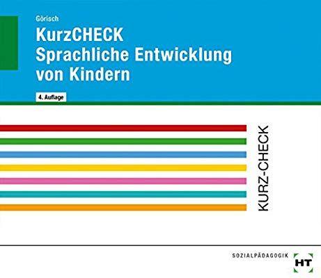 Kurzcheck Sprachliche Entwicklung Von Kindern Amazon De Olaf Gorisch Bucher Bucher Sprachentwicklung