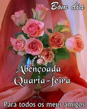 Pin De Lidia Oliveira Em Bom Dia Feliz Quarta Feira Boa Noite