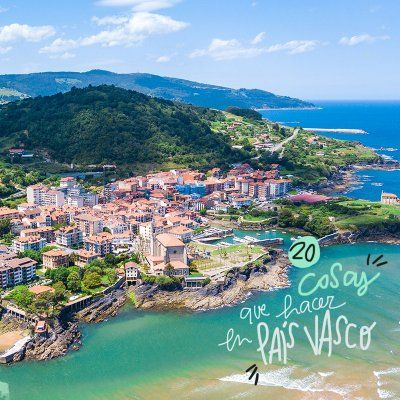 Las Mejores 20 Cosas Que Ver Y Hacer En El País Vasco País Vasco Viajes Paises
