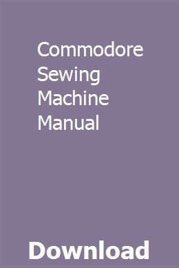 Commodore Sewing Machine Manual Owners Manuals Car Owners Manuals Repair Manuals